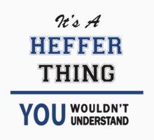 It's a HEFFER thing, you wouldn't understand !! by thinging