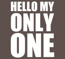 Hello My Only One - Kanye West One Piece - Short Sleeve