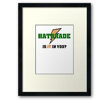 Hatorade- Parody Framed Print