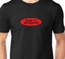 Made in Recession Unisex T-Shirt