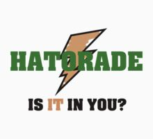 Hatorade- Parody by BuyMyTees