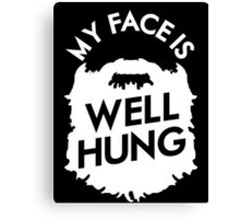 My Face Is Well Hung Canvas Print