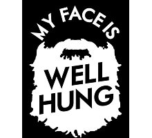My Face Is Well Hung Photographic Print
