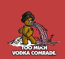 Too Much Vodka, Comrade by the-grindilkin