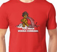 Too Much Vodka, Comrade Unisex T-Shirt