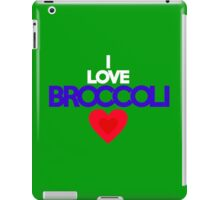 I love broccoli iPad Case/Skin