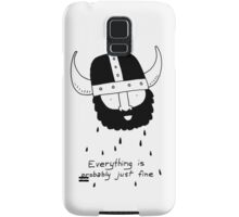 Everything is probably just fine Viking Samsung Galaxy Case/Skin