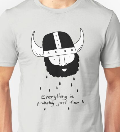 Everything is probably just fine Viking Unisex T-Shirt