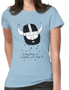 Everything is probably just fine Viking Womens Fitted T-Shirt