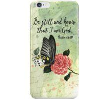 Be Still and Know That I am God - Psalm 46:10 - Encouragement - Botanical Illustration iPhone Case/Skin