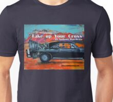 """""""Take up your cross""""  Unisex T-Shirt"""