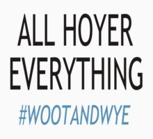 All Hoyer Everything by wootandwye