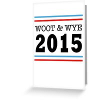 Woot and Wye 2015 Greeting Card