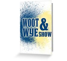 Woot and Wye Splash Greeting Card
