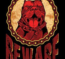 BEWARE THE PITBULL by buds666