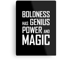 Boldness has Genius, Power and Magic (Goethe) white version Metal Print