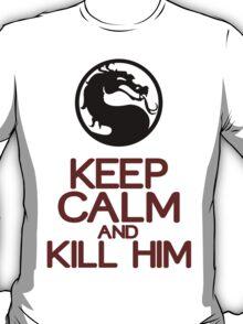 Keep calm and kill him Funny Geek Nerd T-Shirt