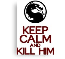 Keep calm and kill him Funny Geek Nerd Canvas Print