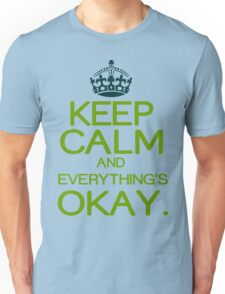 Keep calm everything okay Funny Geek Nerd Unisex T-Shirt