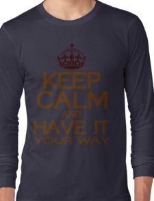 Keep calm have it Funny Geek Nerd Long Sleeve T-Shirt