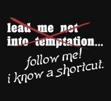 Lead me not into temptation follow me I know a shortcut Funny Geek Nerd by fikzuleh