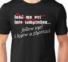 Lead me not into temptation follow me I know a shortcut Funny Geek Nerd Unisex T-Shirt