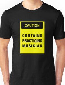 Caution contains practicing musician Unisex T-Shirt