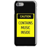 Caution - contains music inside iPhone Case/Skin