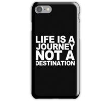 Life ia a journey not a destination Funny Geek Nerd iPhone Case/Skin