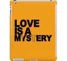 Love is a mystery Funny Geek Nerd iPad Case/Skin