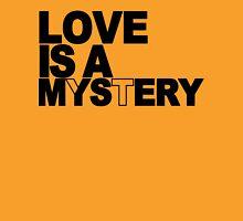 Love is a mystery Funny Geek Nerd Unisex T-Shirt
