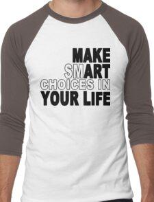 Make smart choicees in your life Funny Geek Nerd Men's Baseball ¾ T-Shirt