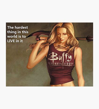 Buffy Quotes Photographic Print