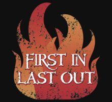 FIRST IN LAST OUT with fire Kids Clothes
