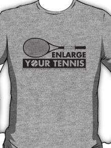 Enlarge Your Tennis-Black T-Shirt