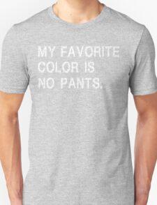 My Favorite Color Is No Pants Funny Geek Nerd T-Shirt