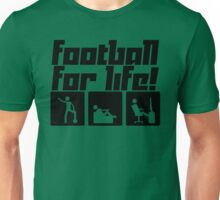 Football for life! Unisex T-Shirt