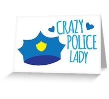 Crazy Police Lady Greeting Card