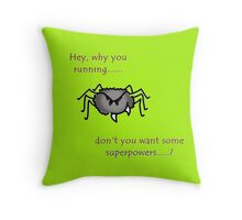 Don't trust back alley spiders Throw Pillow