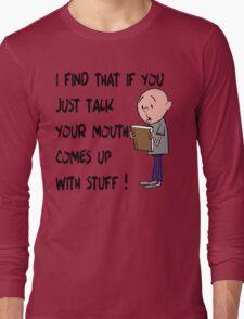 Karl Pilkington - Quote Long Sleeve T-Shirt
