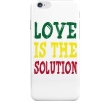 LOVE IS THE SOLUTION iPhone Case/Skin