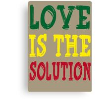 LOVE IS THE SOLUTION Canvas Print