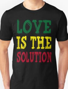 LOVE IS THE SOLUTION T-Shirt