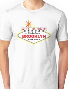 WELCOME TO FABULOS BROOKLYN Unisex T-Shirt