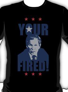 BUSH YOUR FIRED T-Shirt
