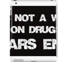 It's Not A War On Drugs, Wars End iPad Case/Skin