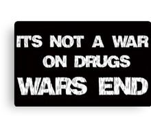 It's Not A War On Drugs, Wars End Canvas Print