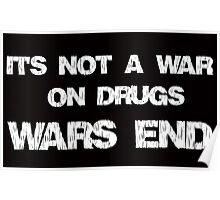 It's Not A War On Drugs, Wars End Poster
