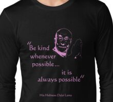 Dalai Lama: Be Kind (on dark) Long Sleeve T-Shirt