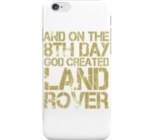And On The 8th Day God Created Land Rover iPhone Case/Skin